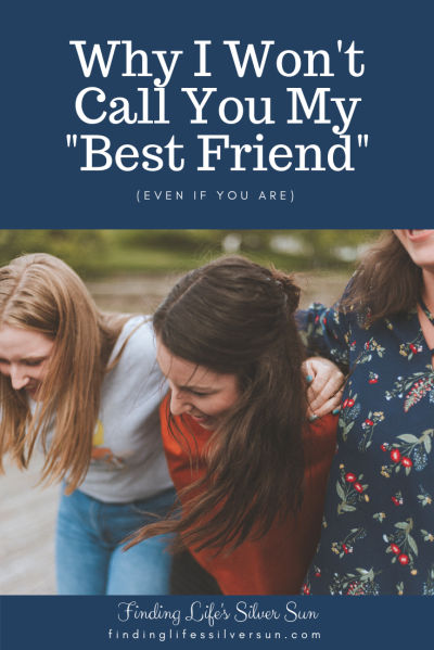 Why I Won't Call You My Best Friend - pinterest
