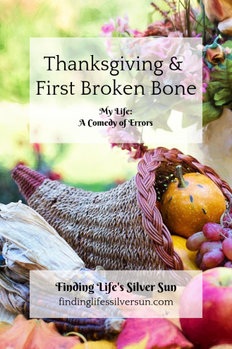 """Thanksgiving and First Broken Bone"" on Finding Life's Silver Sun"